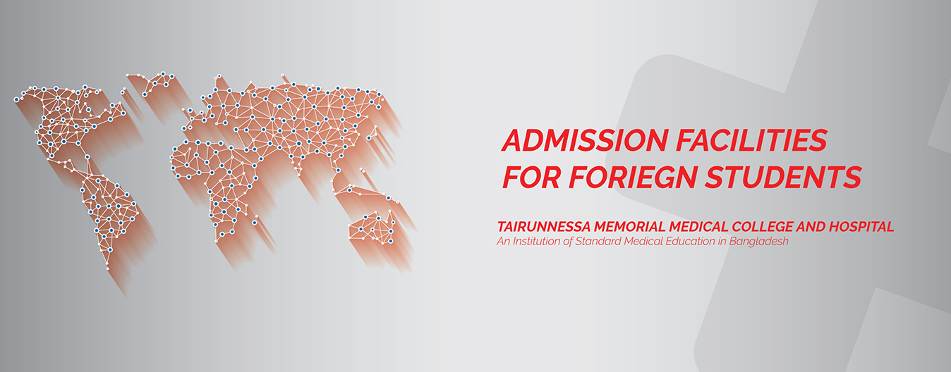 Admission for Foreign Students – Tairunnessa Memorial Medical